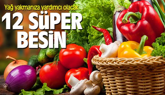 Yağ yakmanıza yardımcı olacak 12 süper besin!
