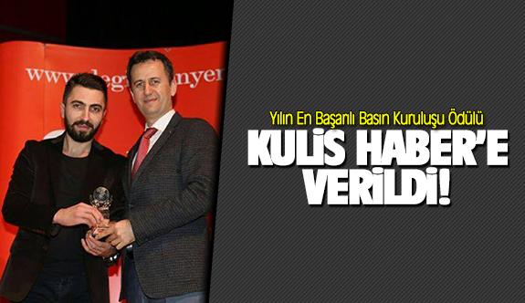 Yılın En Başarılı Basın Kuruluşu Ödülü Kulis Haber'e verildi