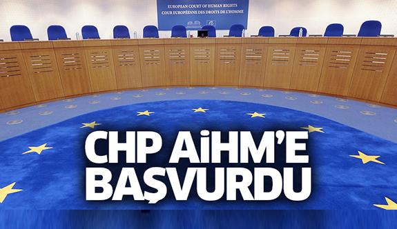 CHP, AİHM'e başvurusunu yaptı