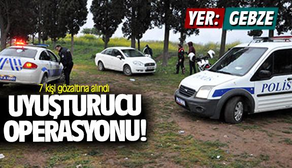 Gebze'de uyuşturucu operasyonu; 7 kişi gözaltına alındı