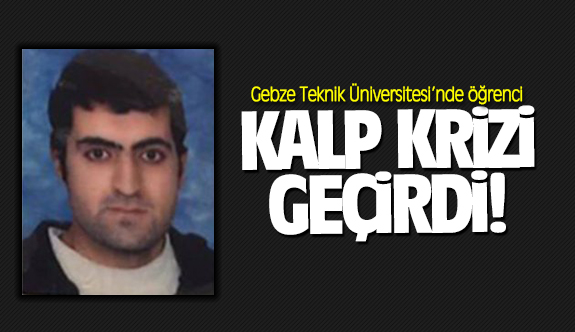 GTÜ'de öğrenci kalp krizi geçirdi