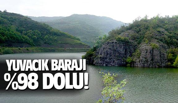Yuvacık Barajı %98 dolu!