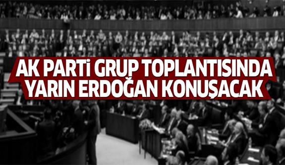 'AK Parti grup toplantısında yarın Erdoğan konuşacak'