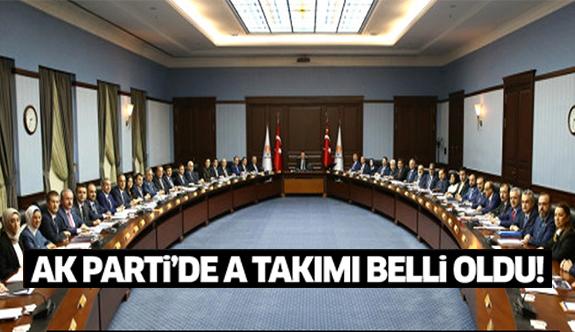 Ak Parti MYK belli oldu! İşte Erdoğan'ın A Takımı!