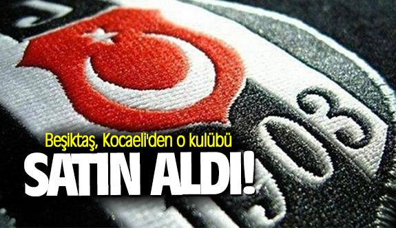 Beşiktaş, Kocaeli'den o kulübü satın aldı