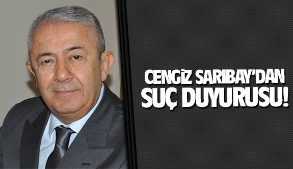 Cengiz Sarıbay'dan suç duyurusu!