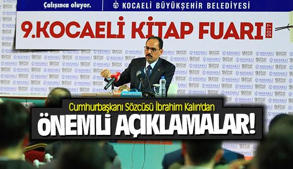 Cumhurbaşkanı Sözcüsü İbrahim Kalın'dan önemli açıklamalar!