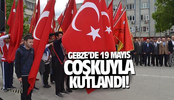 Gebze'de 19 Mayıs coşkuyla kutlandı!