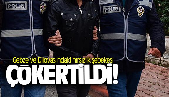 Gebze ve Dilovası'ndaki hırsızlık şebekesi çökertildi!