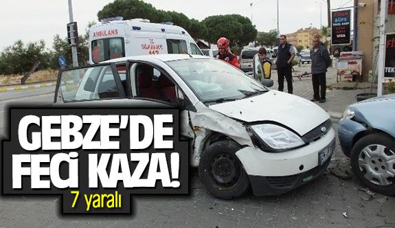 Gebze'de feci kaza! 7 yaralı