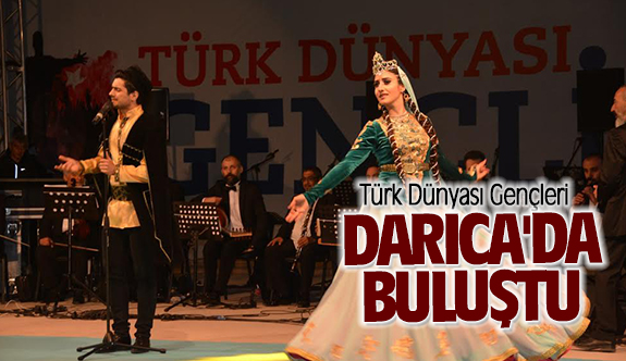 Türk Dünyası Gençleri Darıca'da buluştu!