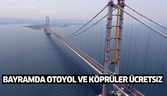 Bayram müjdesi: Otoyol ve köprüler ücretsiz