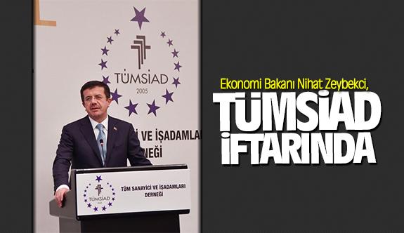 Ekonomi Bakanı Nihat Zeybekci, TÜMSİAD iftarında!
