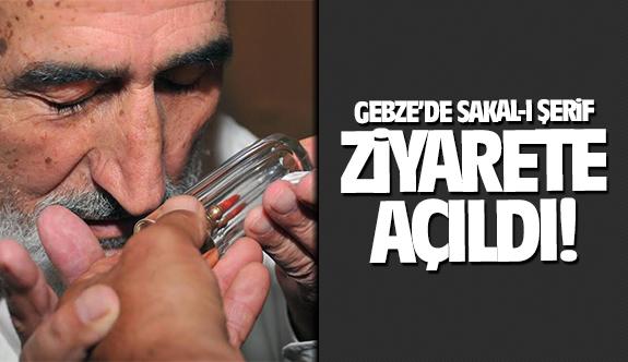 Gebze'de Sakal-ı Şerif ziyarete açıldı!