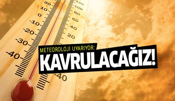 Meteoroloji: Son 30 yılın sıcaklık rekoru kırılacak!