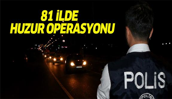 Türkiye genelinde 'Huzur Arefe' operasyonu