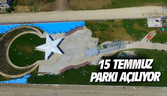 15 Temmuz Parkı açılıyor