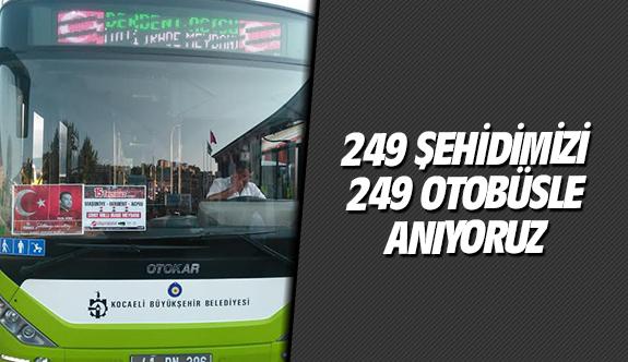 249 şehidimizi 249 otobüsle anıyoruz