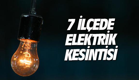 7 ilçede elektrik kesintisi