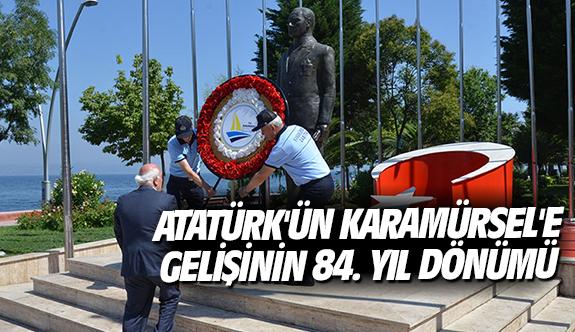 Atatürk'ün Karamürsel'e Gelişinin 84. Yıl Dönümü