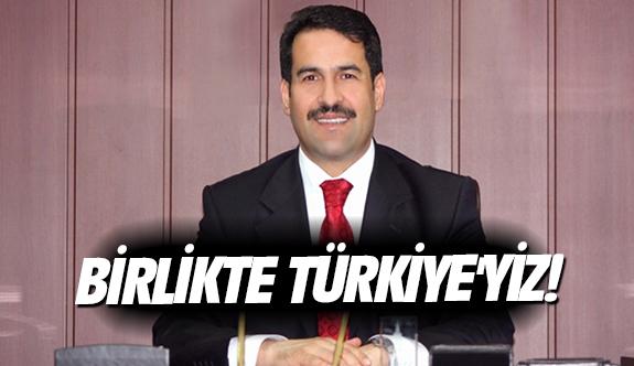 Birlikte Türkiye'yiz!
