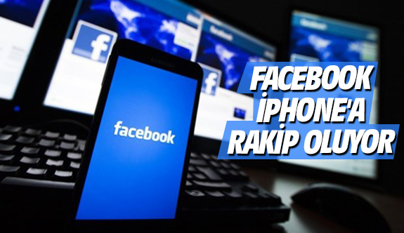 Facebook iPhone'a rakip oluyor