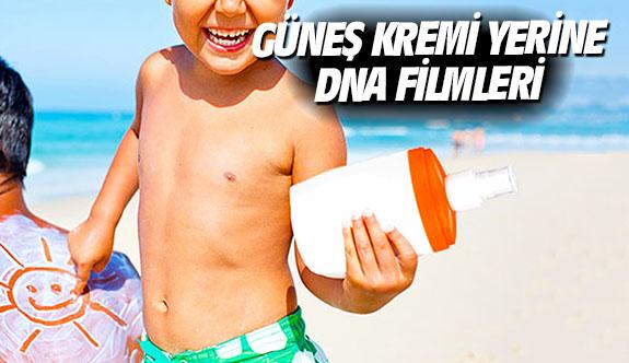Güneş kremi yerine DNA filmleri
