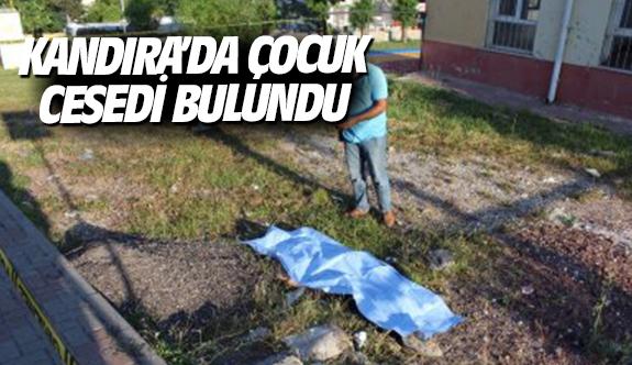 Kandıra'da çocuk cesedi bulundu