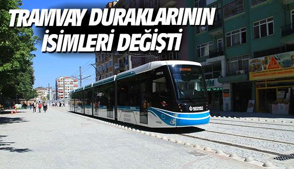 Tramvay duraklarının isimleri değişti