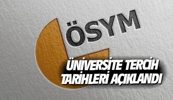 Üniversite tercih tarihleri açıklandı