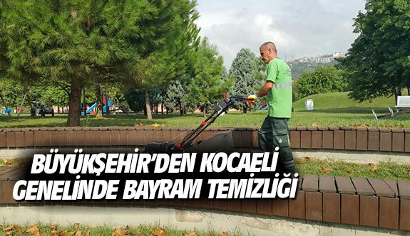 Büyükşehir'den Kocaeli genelinde bayram temizliği