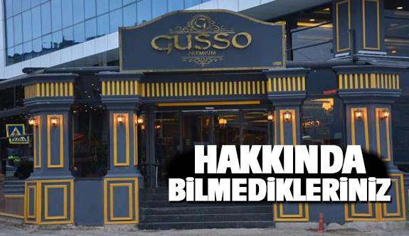 Gusso Premıum Cafe & Restaurant hakkında bilmedikleriniz
