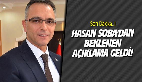 Hasan Soba'dan beklenen açıklama geldi!