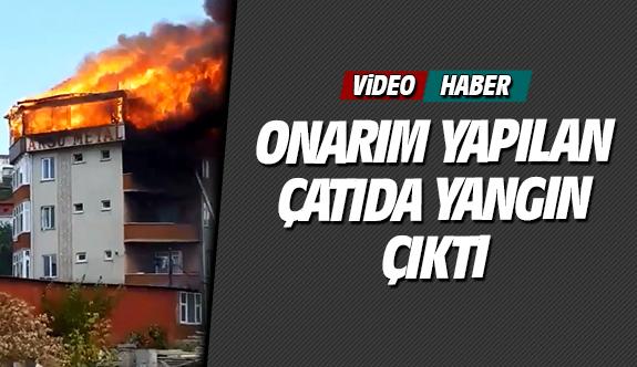 Onarım yapılan çatıda yangın çıktı