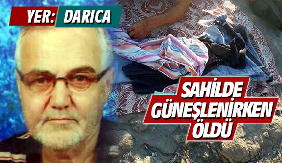 Sahilde güneşlenirken öldü