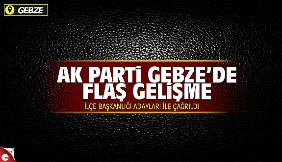 AK Parti Gebze'de flaş gelişme