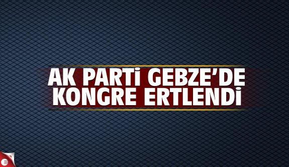 AK Parti Gebze kongresi ertelendi!