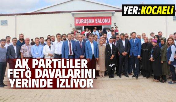 AK Partililer FETÖ davalarını yerinden takip ediyor