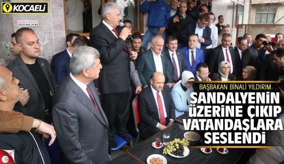 Başbakan Yıldırım sandalyenin üzerine çıkıp vatandaşa seslendi