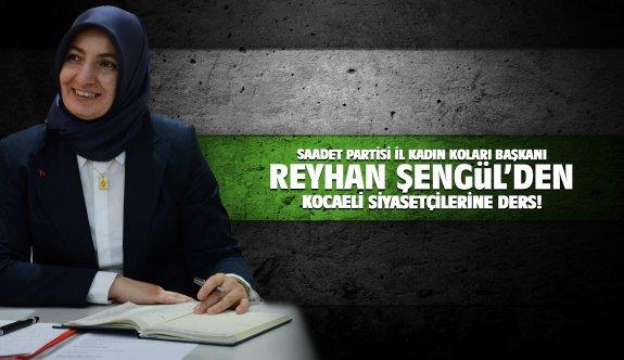 Reyhan Şengül'den Kocaeli siyasetçilerine ders!