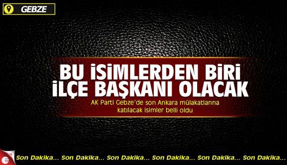 AK Parti Gebze'de son Ankara mülakatına gidecek isimler belli oldu