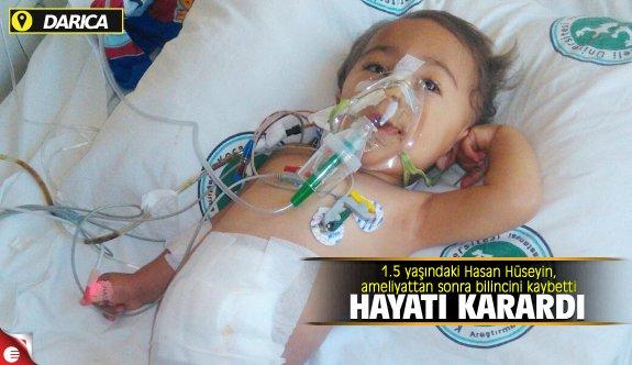 Darıcalı Hasan Hüseyin, ameliyattan sonra bilincini kaybetti