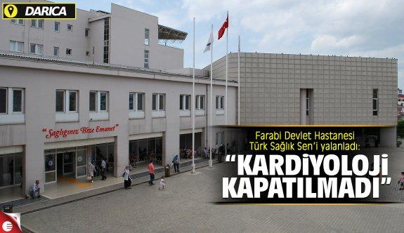 Farabi Devlet Hastanesi, Türk Sağlık Sen'i yalanladı!