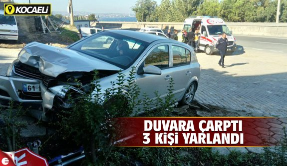 Otomobil, duvara çarptı: 3 yaralı