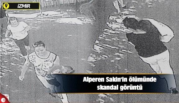 Alperen Sakin'in ölümünde skandal görüntü