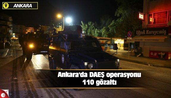 Ankara'da DAEŞ operasyonu 110 gözaltı