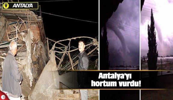 Antalya'yı hortum vurdu!