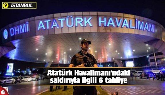 Atatürk Havalimanı'ndaki saldırıyla ilgili 6 tahliye