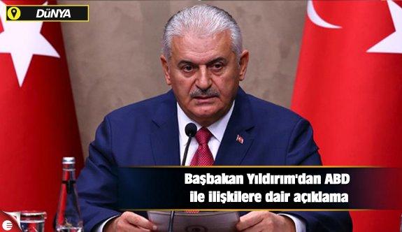 Başbakan Yıldırım'dan ABD ile ilişkilere dair açıklama