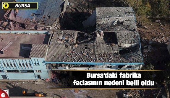 Bursa'daki fabrika faciasının nedeni belli oldu